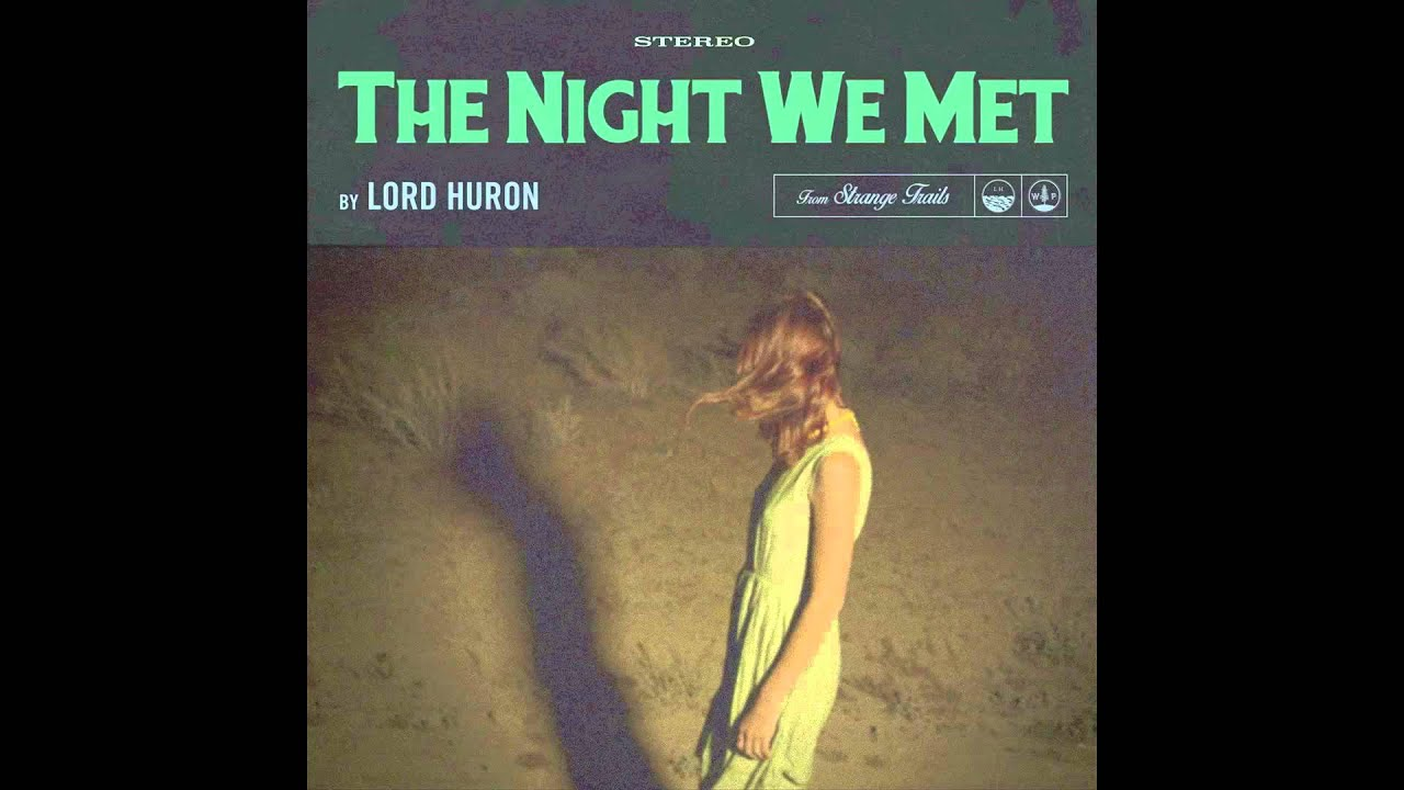 Lord Huron The Night We Met Youtube
