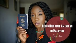 Being Nigerian-American in Malaysia Part 2 (Racism, Prostitution, and Stares)
