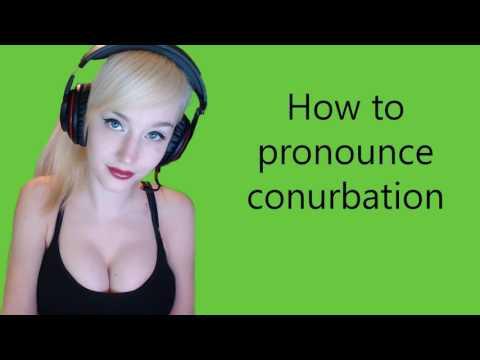 How to pronounce conurbation