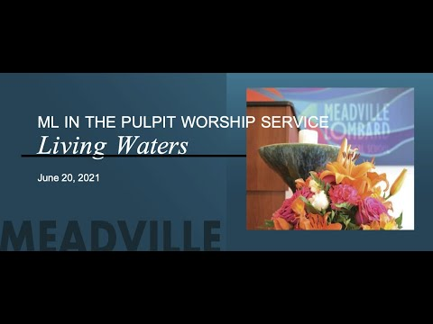 Living Waters - Meadville Lombard in the Pulpit - June 20th, 2021