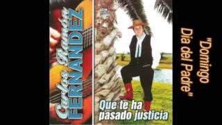 Carlos Ramón Fernandez - Domingo Dia del Padre