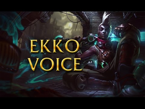 LoL Voices - Ekko - All 17 languages