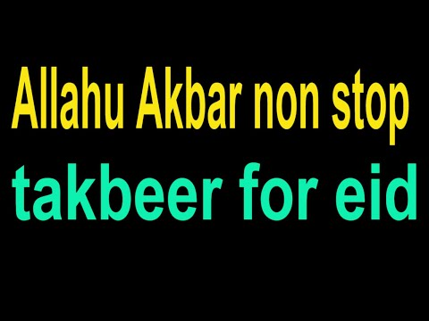 Allahu Akbar non stop takbeer | takbeer for eid