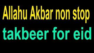 non stop takbeer | takbeer for eid  Allahu Akbar