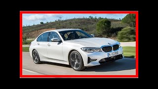 New BMW 3 Series 2019 review | k production channel