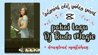 Download Tutorial Jedag Jedug Capcut Lagu Dj Rude - Magic | CAPCUT ♡ - Siti Rahma Fitri Yani