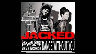 "Skylar Grey ft Arie Dixon - ""Dance Without You"" (JACKED) [Free Download & Lyrics]"