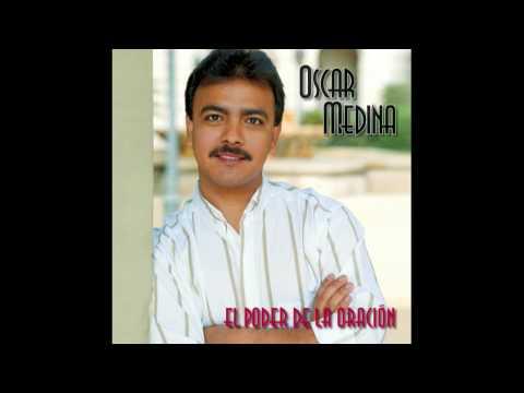 Oscar Medina - El Poder De La Oración (Audio Oficial)