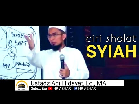 Ciri Sholat Syiah - oleh Ustadz Adi Hidayat [Video]
