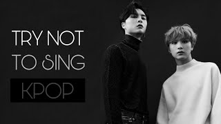 [NEW] KPOP TRY NOT TO SING | POPULAR SONG EDITION