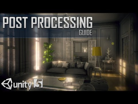 Ultimate Post-Processing Stack Guide for Unity 5