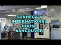 Conheça a  International House Vancouver