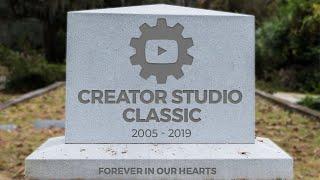 RIP... Say GoodBye to YouTube Creator Studio Classic