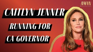 Caitlyn Jenner Is Running for …
