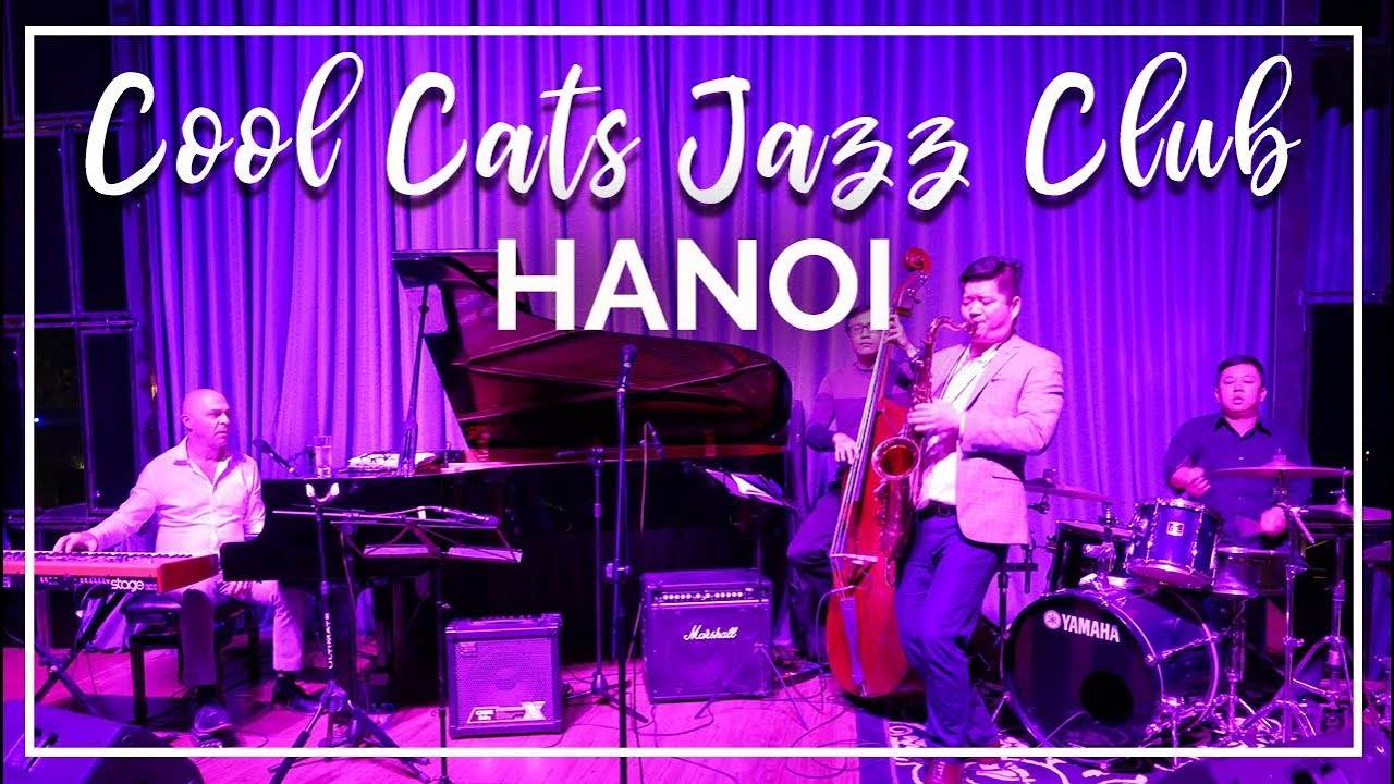 hanoi cool cats jazz club for cocktails live music youtube. Black Bedroom Furniture Sets. Home Design Ideas