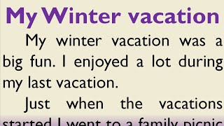 Essay on How I spent my winter vacation | My winter holidays in English