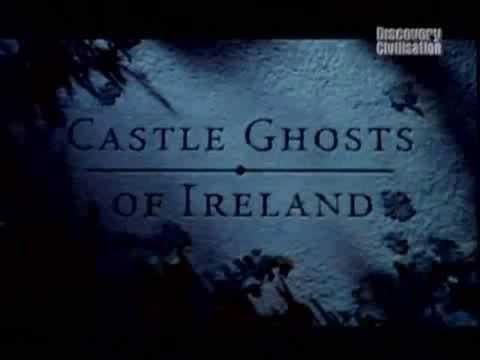 Castelli e Fantasmi 02 - Fantasmi dei castelli d'Irlanda (Discovery Civilisation)