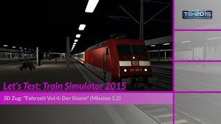 Let's Test: Train Simulator 2015 - Folge 5 - Der Sturm Mission 1.2 [HD / DEUTSCH]
