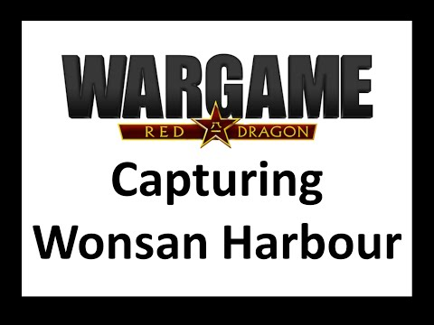 Wargame Red Dragon - Capturing Wonsan Harbour