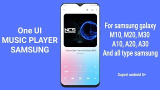 One UI music player for samsung galaxy M10, M20, A10, A20 and any type samsung galaxy