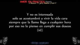 Amor En Practica (Remix) - J Alvarez Ft Jory, Maluma y Ken-Y (Letra)