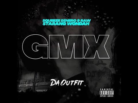 GMX - Da Outfit Ft. Squeeze Dinero, Starang Wondah & Raw