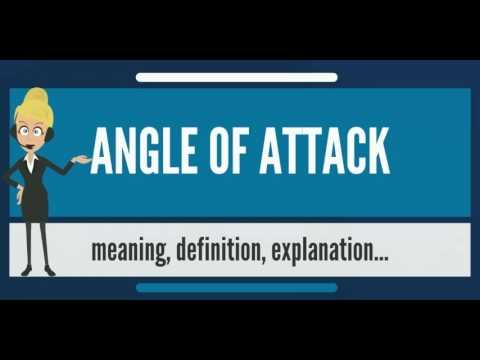 What is ANGLE OF ATTACK? What does ANGLE OF ATTACK mean? ANGLE OF ATTACK meaning & explanation
