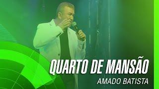 Amado Batista - Quarto de mansão (álbum Negócio da China) Oficial