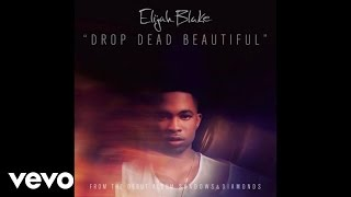 Elijah Blake - Drop Dead Beautiful (Audio)