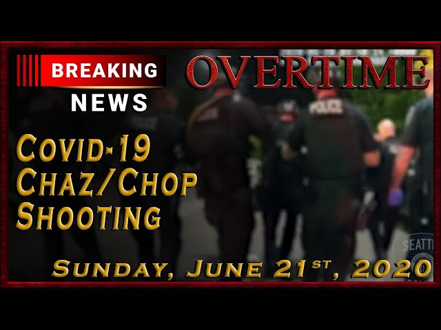 Overtime: Mass Shootings, Shooting in CHAZ, and COVID-19