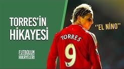 Fernando Torres'in Hikayesi | ''Çocukluktan, Efsaneye''