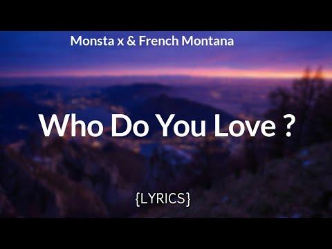 Monsta X - WHO DO U LOVE? Ft. French Montana (Lyric Video)