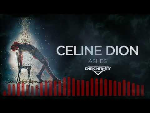 Ashes - Celine Dion (Dark Intensity Remix)