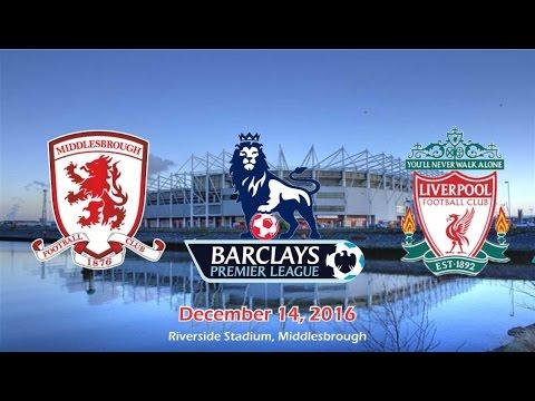 Download Middlesbrough vs Liverpool 0-3 All Goals & Highlights 14/12/2016   Premier League 2016/2017 HD