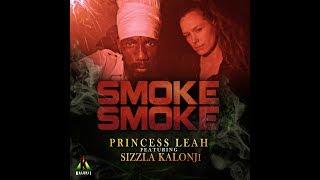 """Smoke Smoke"" Princess Leah feat. Sizzla Kalonji"