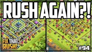 RUSH Town Hall 13- AGAIN? Clash of Clans Fix That Rush #94