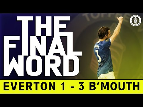 Everton 1-3 Bournemouth | The Final Word from YouTube · Duration:  55 minutes 19 seconds