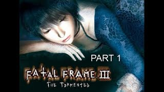 Fatal Frame 3 The Tormented Part 1