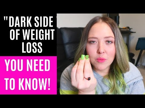 the dark side of weight loss