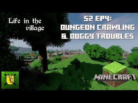 Life in the Village S2E04: Dungeon Crawling & Doggy Troubles