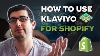 HOW TO USE KLAVIYO FOR SHOPIFY TO MAKE MORE MONEY