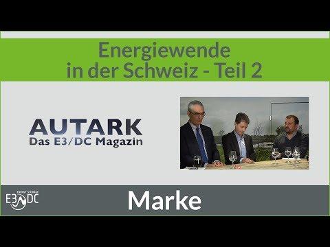 Energiestrategie der Schweiz - AUTARK - Das E3/DC-Magazin - Teil 2