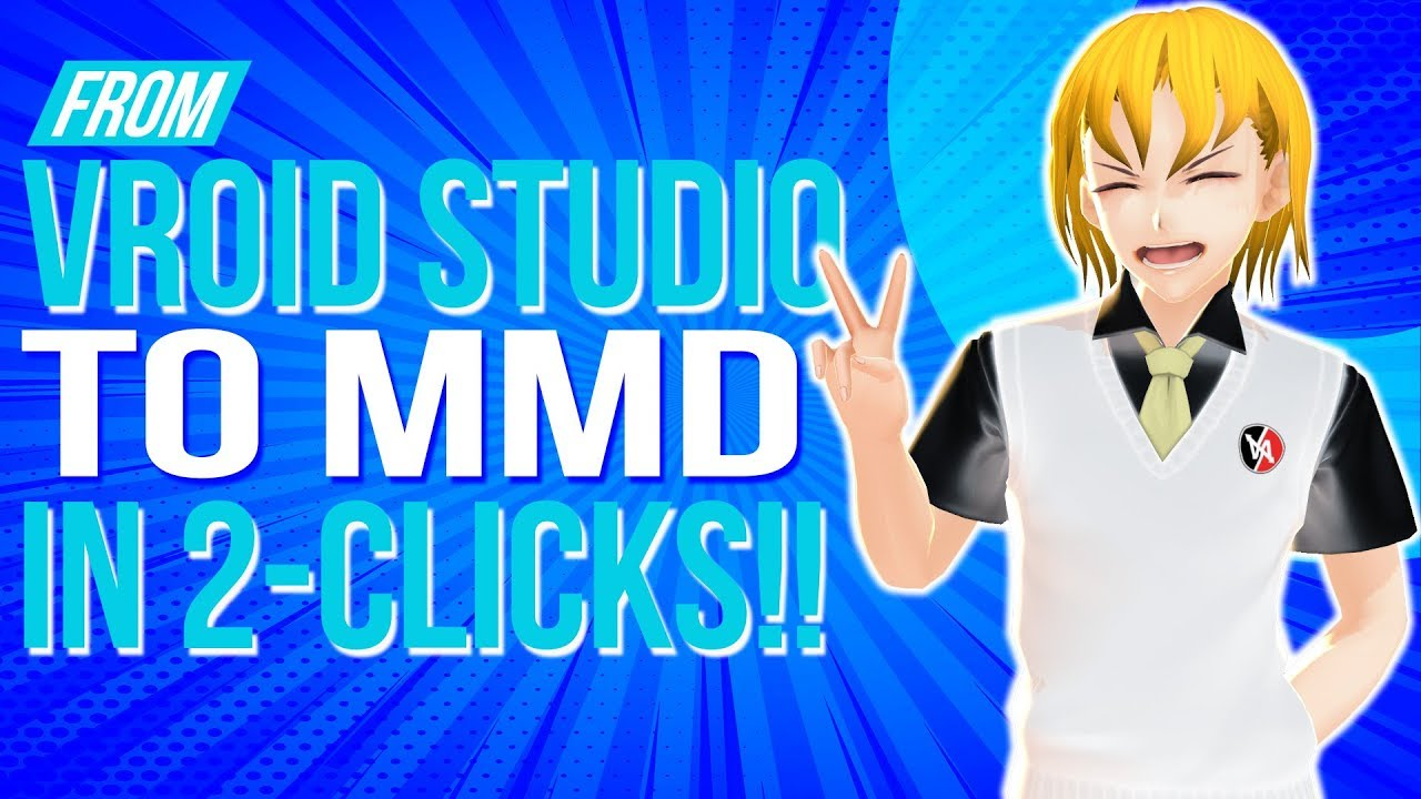 From Vroid Studio to MMD in just 2 clicks!