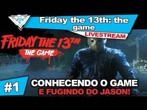 FRIDAY THE 13th: the game #1 - CONHECENDO O GAME LIVESTREAM DE TERROR! / PT-BR