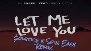 Let Me Love You Remix $olstice x Spin Easy  - FREE DOWNLOAD - LINK BELOW