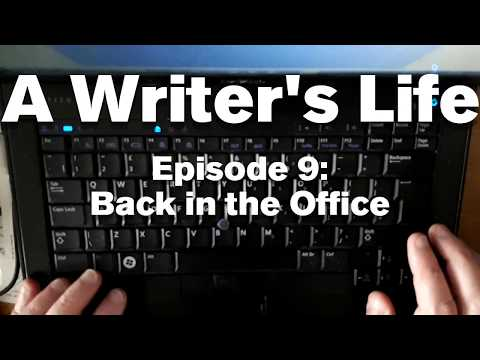 Back In The Office - A Writer's Life 9