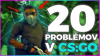20 problémov v Counter-Strike: Global Offensive