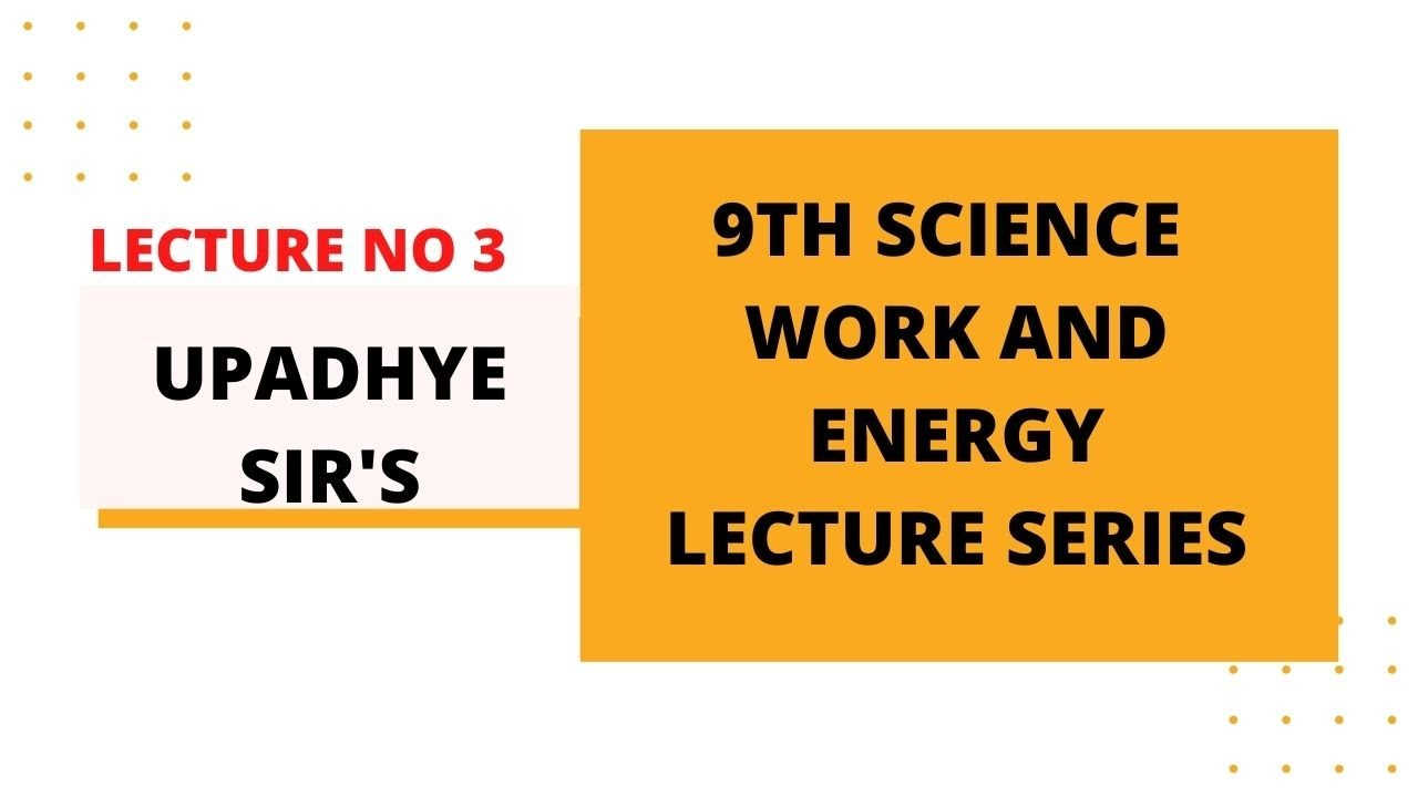 Download WORK AND ENERGY LECTURE 3 ||page no 21,22 || positive work || negative work || Science 9th |MH Board