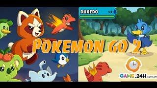 Game Pokemon Go 2 - Video hướng dẫn chơi game 24h