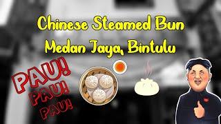 Pau Sedappp!!! a.k.a Chinese Steamed Bun, Medan Jaya Bintulu